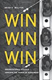 img - for Win Win Win: Organizational Success through the Power of Agreement book / textbook / text book