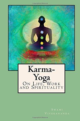 Karma-Yoga: On Life, Work and Spirituality