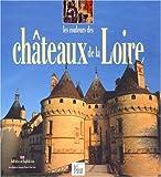 echange, troc Guide Pélican - Les Couleurs des Châteaux de la Loire