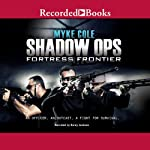 Shadow Ops: Fortress Frontier (       UNABRIDGED) by Myke Cole Narrated by Korey Jackson