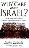 img - for Why Care about Israel?: How the Jewish Nation Is Key to Unleashing God's Blessings in the 21st Century [WHY CAR -OS] book / textbook / text book