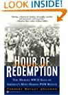Hour of Redemption: The Heroic WWII Saga of America's Most Daring POW Rescue