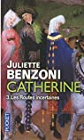 Catherine, tome 3 : Les routes incertaines (Double tome)