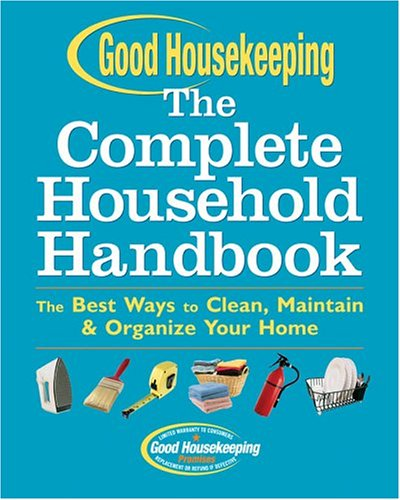 good-housekeeping-the-complete-household-handbook-the-best-ways-to-clean-maintain-organize-your-home