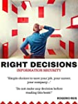 INFORMATION SECURITY: RIGHT DECISIONS