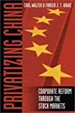 img - for Privatizing China: The Stock Markets and their Role in Corporate Reform book / textbook / text book