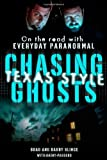 img - for Chasing Ghosts, Texas Style: On the Road with Everyday Paranormal 1st Printing edition by Klinge, Brad, Klinge, Barry, Passero, Kathy (2011) Hardcover book / textbook / text book