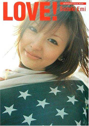 LOVE!鈴木えみ (Seventeen visual book)