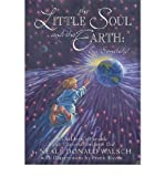 The Little Soul and the Earth: I'm Somebody! A Children's Parable from Conversations with God (1571744517) by Walsch, Neale Donald