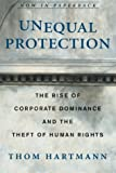 Unequal Protection: The Rise of Corporate Dominance and the Theft of Human Rights