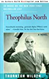 Theophilus North (1583483861) by Wilder, Thornton