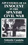 img - for Adventures of an Innocent in the Spanish Civil War by Antonio Candela (1989-06-23) book / textbook / text book