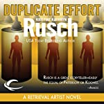 Duplicate Effort: A Retrieval Artist Novel (       UNABRIDGED) by Kristine Kathryn Rusch Narrated by Jay Snyder