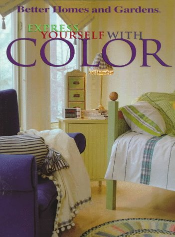 Express Yourself with Color, Better Homes and Gardens Books