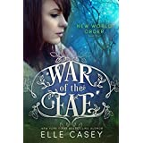 New World Order (War of the Fae Book 4) ~ Elle Casey