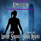 Omission: The Darby Shaw Chronicles, Book 4 Hörbuch von Liberty Speidel Gesprochen von: Sarah Rogers