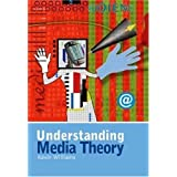 Understanding Media Theory (Hodder Arnold Publication) 2nd (second) Revised Edition by Williams, Kevin published...