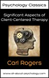 Significant Aspects of Client-Centered Therapy (Psychology Classics)