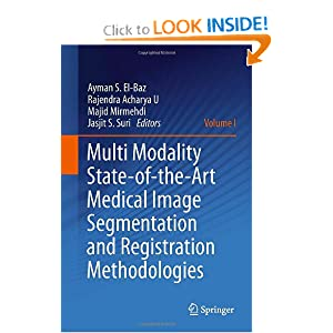 Multi Modality State-of-the-Art Medical Image Segmentation and Registration Methodologies: Volume 1