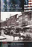 Old City Philadelphia: Cradle of American Democracy  (PA)  (Making of America)