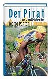 Der Pirat. Das schnelle Leben des Marco Pantani