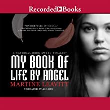My Book of Life by Angel (       UNABRIDGED) by Martine Leavitt Narrated by Ali Ahn