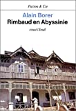 echange, troc Alain Borer - Rimbaud en Abyssinie