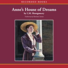 Anne's House of Dreams (       UNABRIDGED) by L.M. Montgomery Narrated by Barbara Caruso