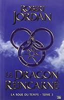 La Roue du Temps T03 Le Dragon Réincarné