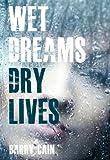 Wet Dreams Dry Lives