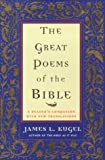 The Great Poems of the Bible: A Reader's Companion with New Translations (068485774X) by James L. Kugel