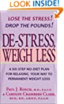 De-Stress, Weigh Less: A Six-Step No-...
