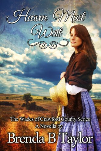 Free Kindle Book : Heaven Must Wait (The Wades of Crawford County Book 1)