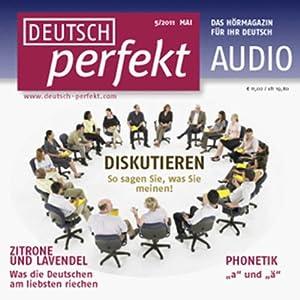 Deutsch perfekt Audio - Diskutieren. 5/2011 Hörbuch