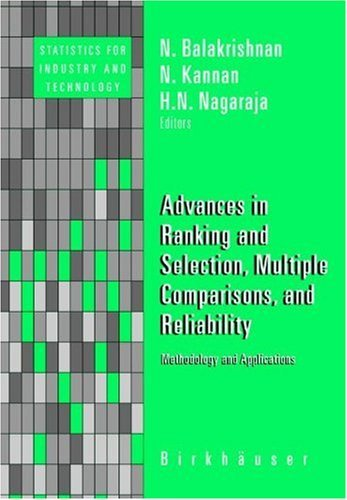 Advances in Ranking and Selection, Multiple Comparisons, and Reliability (Statistics for Industry and Technology), by N. Balakrishnan, Nan