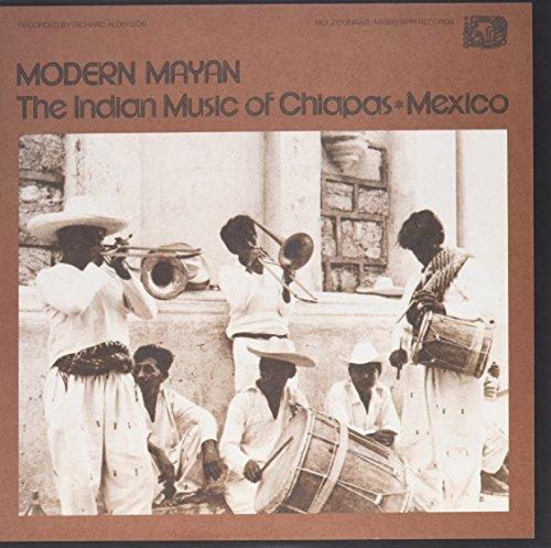 MODERN MAYAN: INDIAN MUSIC CHIAPAS MEXICO / VAR