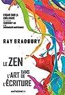 Le zen dans l'art de l'écriture par Bradbury