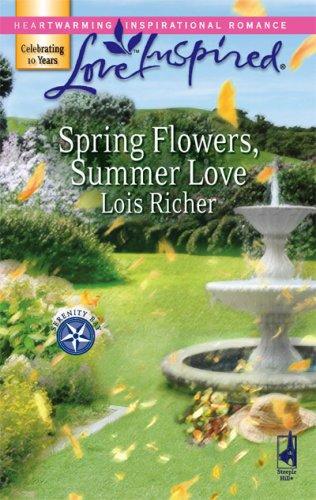 Spring Flowers, Summer Love (Love Inspired), LOIS RICHER