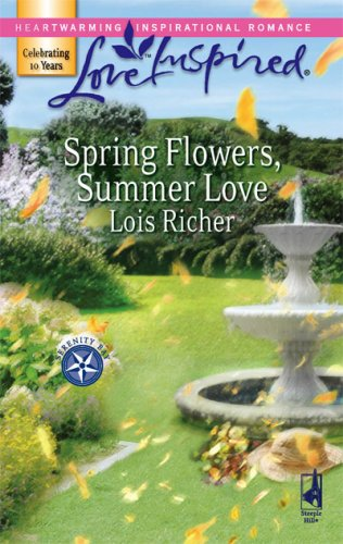 Image of Spring Flowers, Summer Love (Serenity Bay, Book 3) (Love Inspired #392)