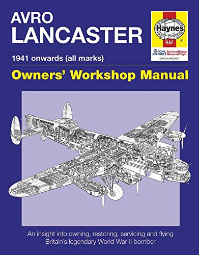 Avro Lancaster Manual (Haynes Owner's Workshop Manual)