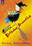 The Birthday Broomstick (Titchy Witch)