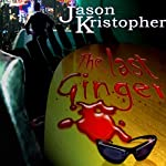 The Last Ginger | Jason Kristopher