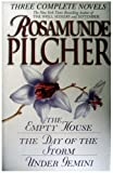 Rosamunde Pilcher: Three Complete Novels: The Empty House; The Day of the Storm; Under Gemini Rosamunde Pilcher