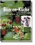 Beeren-K�che. Schlemmereien aus Garte...