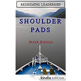 Redeeming Leadership: Shoulder Pads