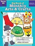 Big Book of Monthly Arts & Crafts PreS-K