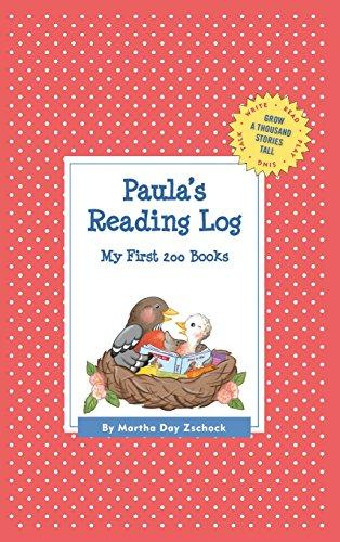 Paula's Reading Log: My First 200 Books (Gatst) (Grow a Thousand Stories Tall)
