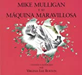 Mike Mulligan y su maquina maravillosa (Spanish Edition) (0395861349) by Burton, Virginia Lee