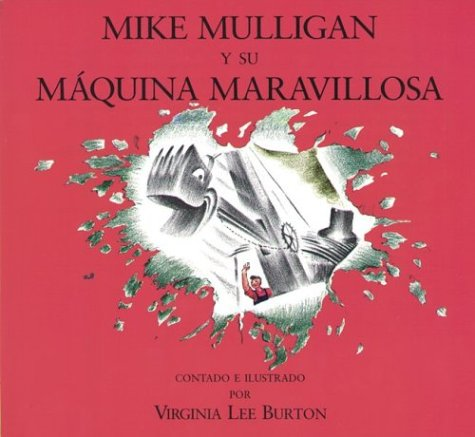 Miguel Mulligan y Su Maquina Maravillosa = Mike Mulligan and His Steam Shovel