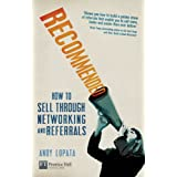 Recommended: How to Sell Through Networking and Referrals (Financial Times Series)by Andy Lopata